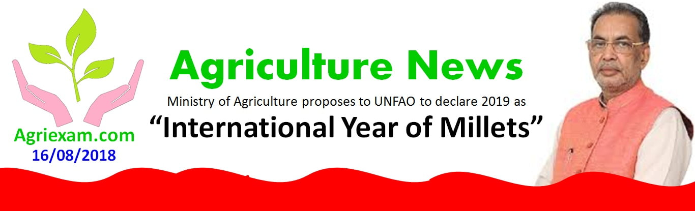 """Union Minister of Agriculture and Farmers' Welfare proposes to United Nations Food & Agriculture Organization to declare an upcoming year as """"International Year of Millets"""""""