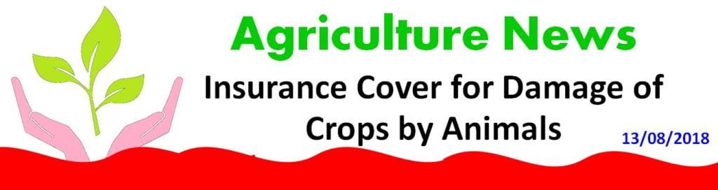 Insurance Cover for Damage of Crops natural fire and lightning, storm, hailstorm, typhoon, tempest, tornado, flood, inundation and landslide, drought