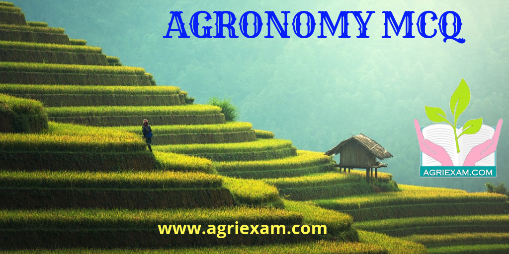 Agronomy Test for Exams Like IBPS- AFO (Agriculture Field Officer) Iffco, Kribhco, NFL, NSC, ICAR-JRF/SRF/ ARS, IARI