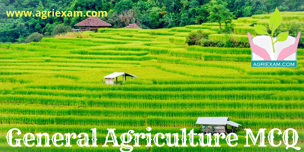 General Agriculture MCQ Test for Exams Like IBPS- AFO (Agriculture Field Officer) Iffco, Kribhco, NFL, NSC, ICAR-JRF/SRF/ ARS, IARI, TNAU, RAEO, RHEO, ADO, SADO